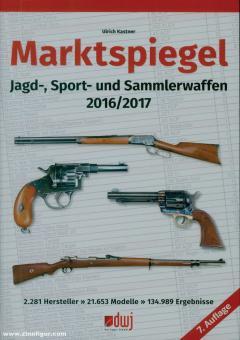 Kastner, Ulrich: Marktspiegel. Jagd-, Sport- und Sammlerwaffen 2016/2017