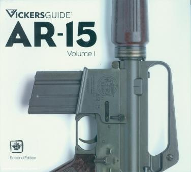 Vickers, Larry/Rupley, James: Vickers Guide. AR-15. Band 1