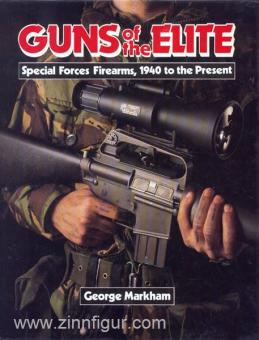 Markham, G.: Guns of the Elite. Special Forces Firearms, 1940 to the Present