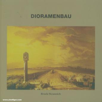 Brock, Walter/Krannich, Egon: Dioramenbau