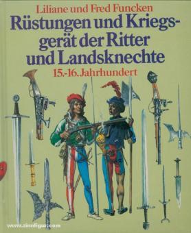 Funcken, Liliane/Funcken, Fred: Rüstungen und Kriegsgeräte der Ritter und Landsknechte. 15.-16. Jahrhundert