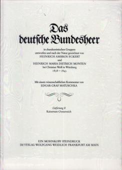 Eckert, H.A./Monten, D.: Das deutsche Bundesheer.  In charakteristischen Gruppen entworfen und nach der Natur gezeichnet