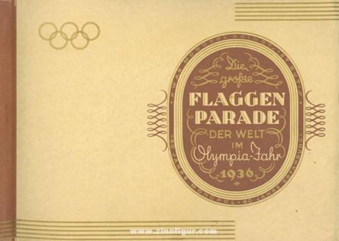 Die große Flaggenparade der Welt im Olympia-Jahr 1936