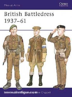 Jewell, B./Chappell, M. (Illustr.): British Battledress 1937-61