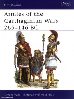 Wise, T./Hook, R. (Illustr.): Armies of the Carthaginian Wars 265-146 BC