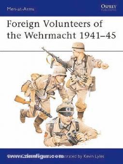 Jurado, C. C./Lyles, K. (Illustr.): Foreign Volunteers of the Wehrmacht 1941-45