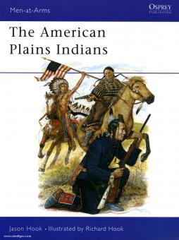 Hook, J./Hook, R. (Illustr.): The American Plains Indians