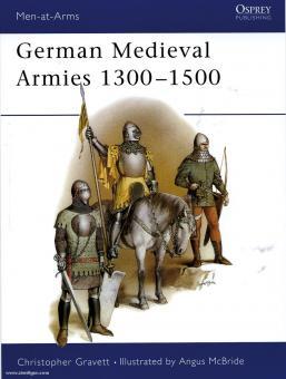 Gravett, C./McBride, A. (Illustr.): German Medieval Armies 1300-1500