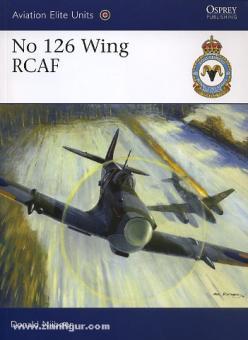 Nijboer, D./Davey, C. (Illustr.): No 126 Wing RCAF