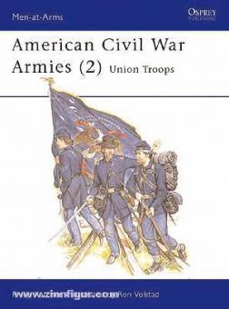 Katcher, P./Volstad, R. (Illustr.): American Civil War Armies. Teil 2: Union Troops