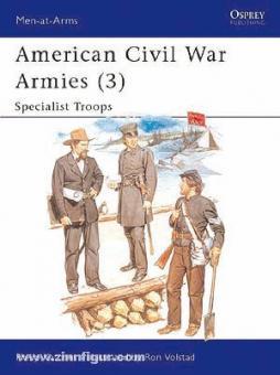 Katcher, P./Volstad, R. (Illustr.): American Civil War Armies. Teil 3: Specialist Troops