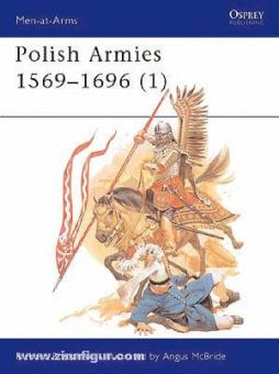 Brzezinski, R./McBride, A. (Illustr.): Polish Armies. Teil 1: 1569-1696
