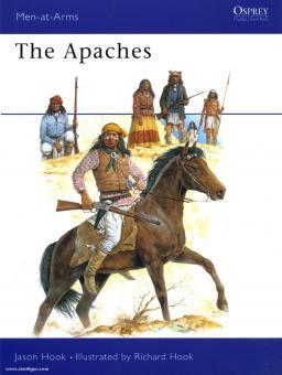 Hook, J./Hook, R. (Illustr.): The Apaches