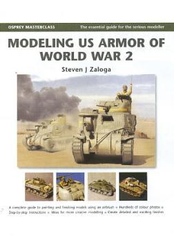 Zaloga, S. J.: Modeling US Armor of World War 2