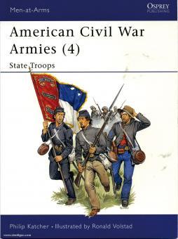 Katcher, P./Volstad, R. (Illustr.): American Civil War Armies. Teil 4: State Troops