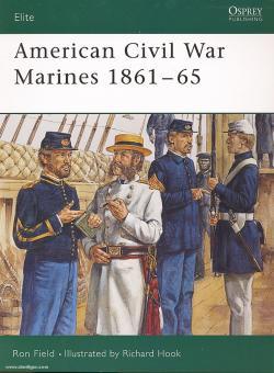 Field, R./Hook, R. (Illustr.): American Civil War Marines 1861-65
