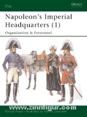 Pawly, R./Courcelle, P. (Illustr.): Napoleon's Imperial Headquarters. Teil 1: Organization and Personnel