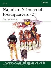 Pawly, R./Courcelle, P. (Illustr.): Napoleon's Imperial Headquarters. Teil 2: On Campaign