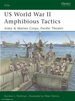 Rottman, G. L./Dennis, P. (Illustr.): US World War II Amphibious Tactics. Teil 1: Army and Marine Corps, Pacific Theater