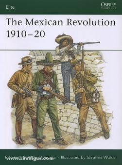 Jowtt, A./Quesada, A. de/Walsh, S. (Illustr.): The Mexican Revolution 1910-20