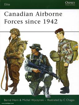 Horn, B./Chagas, C. (Illustr.): Canadian Airborne Forces since 1942