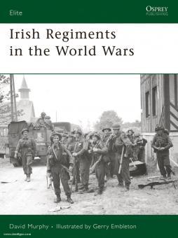 Murphy, D./Embleton, G. (Illustr.): Irish Regiments of the World Wars