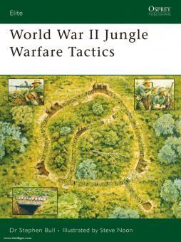 Bull, S./Noon, S. (Illustr.): World War II Jungle Warfare Tactics