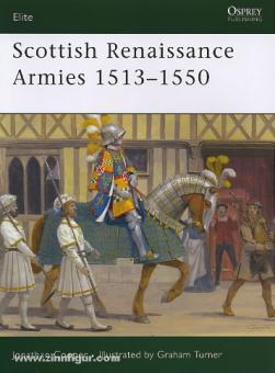 Cooper, J./Turner, G. (Illustr.): Scottish Renaissance Army 1513-1550