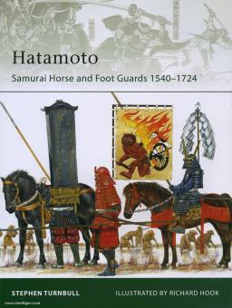 Turnbull, S./Hook, R. (Illustr.): Hatamoto Samurai. Horse and Foot Guards 1540-1724
