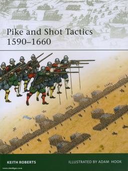 Roberts, K./Hook, A. (Illustr.): Pike and Shot Tactics 1590-1660