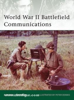 Rottman, G. L./Dennis, P. (Illustr.): World War II Battlefield Communications