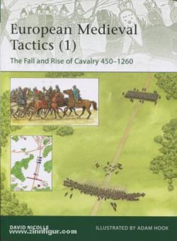 Nicolle, D./Hook, A. (Illustr.): European Medieval Tactics. Teil 1: Europe AD 450-1250