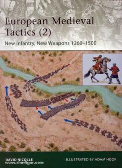 Nicolle, D./Hook, A. (Illustr.): European Medieval Tactics. Teil 2: The Revival of Infantry 1260-1500