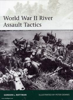 Rottman, G. L./Dennis, P. (Illustr.): World War II River Assault Tactics