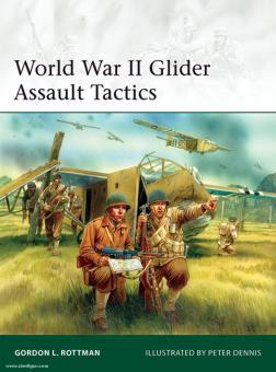Rottman, G. L./Dennis, P. (Illustr.): World War II Glider Assault Tactics