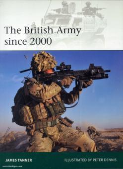 Tanner, J./Dennis, P. (Illustr.): The British Army since 2000