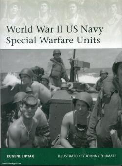 Liptak, E./Dennis, P. (Illustr.): World War II US Navy Special Warfare Units