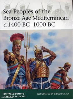 Salimbeti, A./D'Amato, R./Rava, G. (Illustr.): Sea Peoples of the Bronze Age Mediterranean c. 1400 BC-1000 BC