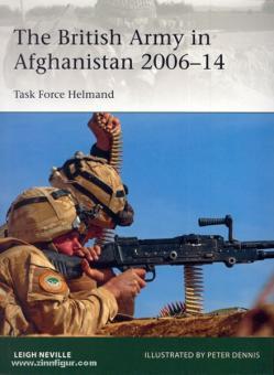 Neville, L./Dennis, P. (Illustr.): The British Army in Afghanistan 2006-14. Task Force Helmand
