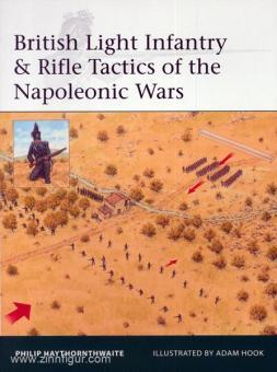 Haythonthwaite, P./Hook, A. (Illustr.): British Light Infantry & Rifle Tactics of the Napoleonic Wars