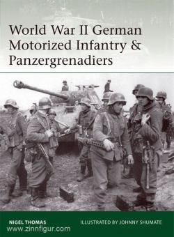 Thomas, N./Shumate, J. (Illustr.): World War II German Motorized Infantry and Panzergrenadiers