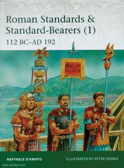 D'Amato, Raffaele/Dennis, Peter (Illustr.): Roman Standards & Standard Bearers. Teil 1: 112 BC - AD 192