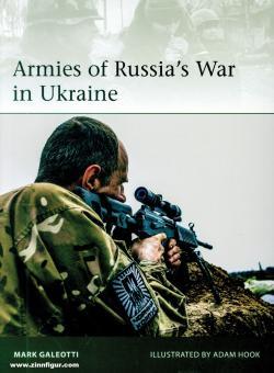 Galeotti, Mark/Hook, Adam (Illustr.): Armies of Russia's War in Ukraine