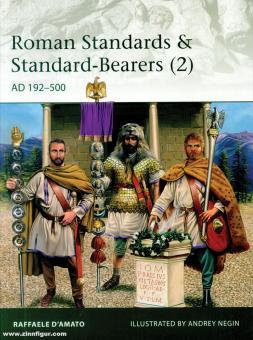 D'Amato, Raffaele/Negin, Andrej N.: Roman Standards & Standard-Bearers Band 2: AD 192-500