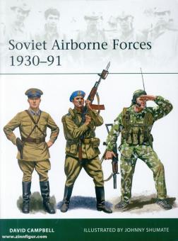 Campbell, David/Shumate, Johnny (Illustr.): Soviet Airborne Forces 1930-91