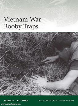 Rottman, Gordon L./Gilliland, Alan (Illustr.): Vietnam War Booby Traps