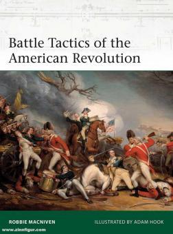 MacNiven, Robbie/Hook, Adam (Illustr.): Battle Tactics of the American Revolution