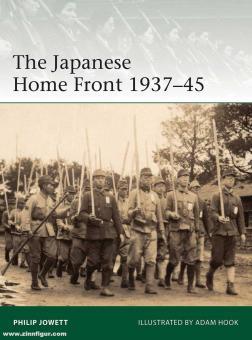 Jowett, Philipp/Hook, Adam (Illustr.): The Japanese Home Front 1937-45