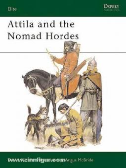 Nicolle, D./McBride, A.: Atilla and the Nomad Hordes
