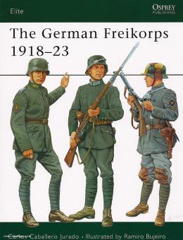 Jurado, C. C./Bujeiro, R. (Illustr.): The German Freicorps 1918-23